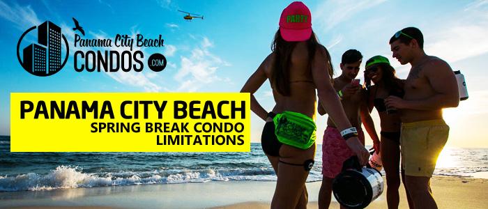 Panama City Beach Spring Break Condo Limitations Condos